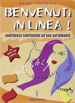 Benvenuti in Linea! Confidenze Telefoniche ad una Cartomante.: Autiero, Irene