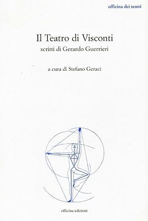 Il Teatro di Visconti. Scritti di Gerardo Guerrieri.