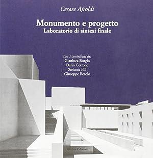 Monumento e progetto. Laboratorio di sintesi finale.: Ajroldi, Cesare