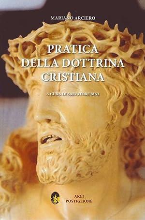 Pratica della dottrina cristiana.: Arciero, Mariano