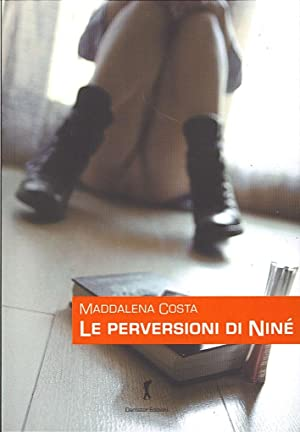 Le perversioni di Ninè.: Costa, Maddalena