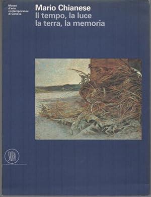 Mario Chianese. Il Tempo, la Luce, la Terra, la Memoria. [Edizione Italiana e Inglese].