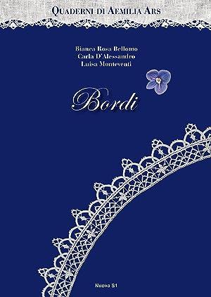 Quaderni di Aemilia Ars. Bordi.: Bellomo, Biaca Rosa D'Alessandro, Carla Monteventi, Luisa