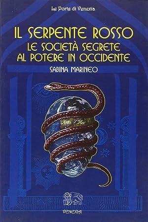 Il serpente rosso. Le società segrete al potere in occidente.: Marineo, Sabina