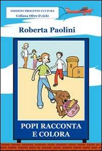 Popi racconta e colora.: Paolini, Roberta