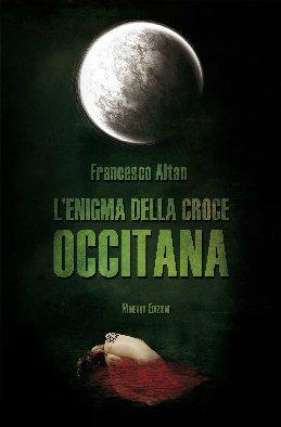 L'enigma della croce occitana.: Altan, Francesco