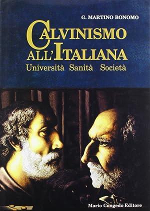 Calvinismo all'italiana. Università, sanità, società.: Bonomo, G, Martino