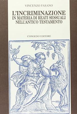 L'incriminazione in materia di reati sessuali nell'Antico Testamento.: Fasano, Vincenzo