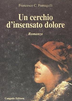 Un cerchio d'insensato dolore.: Fumagalli, Francesco, C