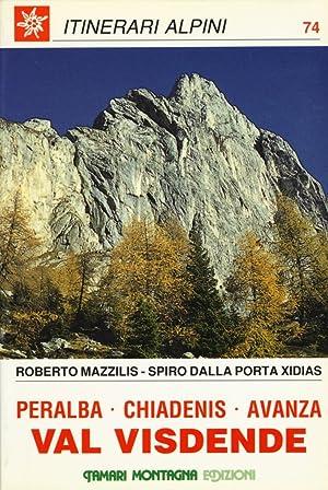 Val Visdende. Peralba, Chiadenis, Avanza.: Dalla Porta Xidias, Spiro Mazzilis, Roberto