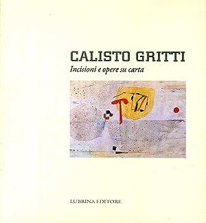 Calisto Gritti. Incisioni e opere su carta.: Gritti, Calisto Sicignano, Raffaele