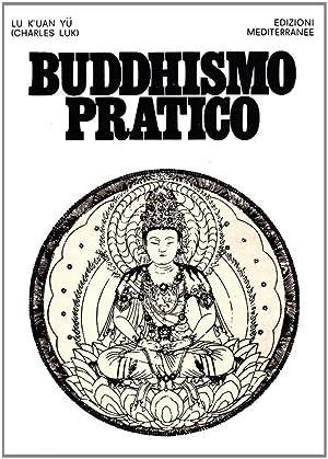 Buddhismo pratico.: Lu, K'uan, yû