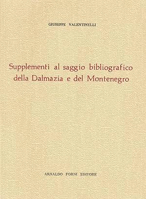 Supplementi al Saggio Bibliografico della dalmazia e del Montenegro.: Valentinelli, Giuseppe
