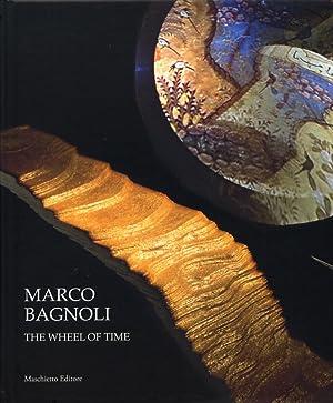 Marco Bagnoli. La Ruota del Tempo. the: Risaliti, Sergio Nicola,