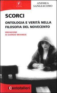 Scorci. Ontologia e verità nella filosofia del Novecento.: Sangiacomo, Andrea