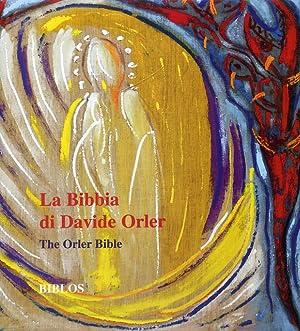 La Bibbia di Davide Orler. Cento opere ispirate all'Antico e al Nuovo Testamento. The Orler ...