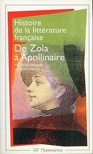 Histoire de la littérature francaise. De Zola à Guillaume Apollinaire 1869-1920.