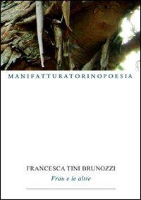 Frau e le altre.: Tini Brunozzi, Francesca