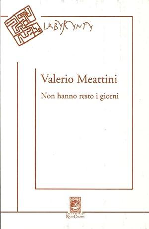 Non hanno resto i giorni.: Meattini, Valerio