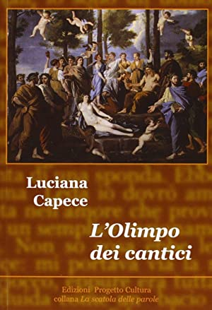 L'Olimpo dei cantici.: Capece, Luciana