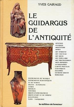 Le Guidargus de L'Antiquité.: Gairaud, Yves