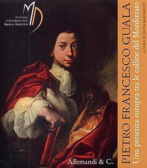 Pietro Francesco Guala. Una Presenza Europea tra le Colline del Monferrato.