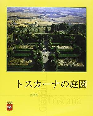 Giardini di Toscana. [Japanese Ed.]