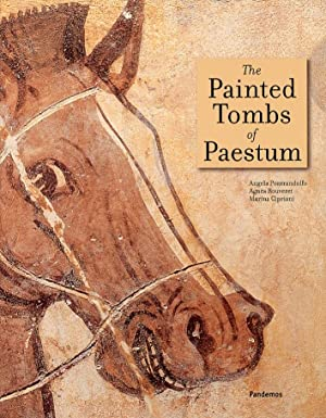 The Painted Tombs of Paestum.: Cipriani, Marina Pontrandolfo Greco, Angela Rouveret, Agn�s