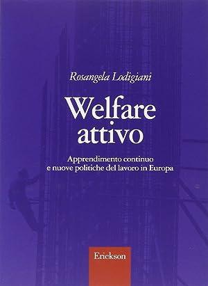 Welfare Attivo. Apprendimento continuo e Nuove Politiche del Lavoro in Europa.: Lodigiani, ...