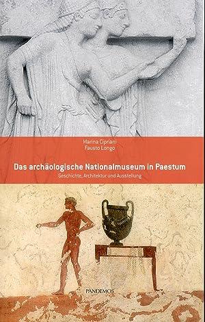 Das archäologische Nationalmuseum in Paestum. Geschichte, Architektur und Ausstellung.: ...