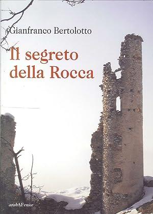 Il segreto della rocca.: Bertolotto, Gianfranco