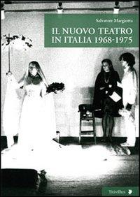 Il Nuovo Teatro in Italia 1968-1975.: Margiotta, Salvatore