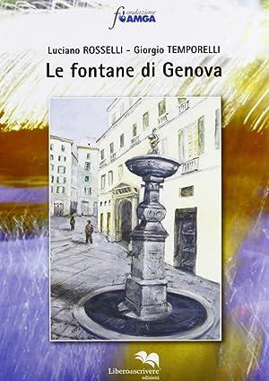 Le fontane di Genova.: Rosselli, Luciano Temporelli, Giorgio