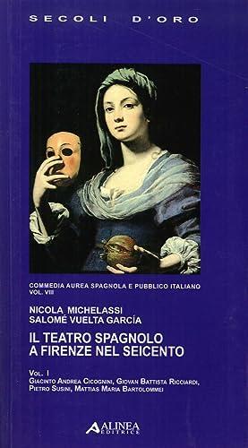 Il Teatro Spagnolo a Firenze nel Seicento.: Michelassi, Nicola Vuelta