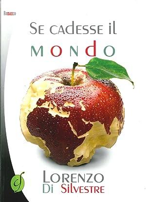Se Cadesse il Mondo.: Di Silvestre, Lorenzo