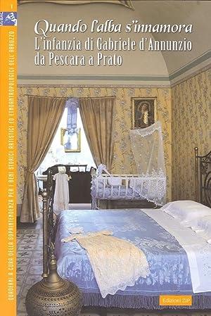 Quando l'alba s'innamora. L'infanzia di Gabriele d'Annunzio da Pescara a Prato.