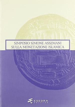 Simone Assemani Symposium sulla monetazione islamica. Atti del Convegno (Padova, maggio 2003): ...