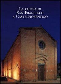 La Chiesa di San Francesco a Castelfiorentino.