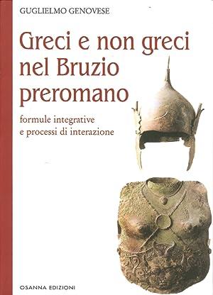 Greci e non Greci nel Bruzio Preromano. Formule Integrative e Processi di Interazione.: Genovese, ...