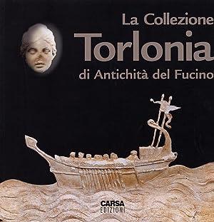 La Collezione Torlonia di Antichità del Fucino.