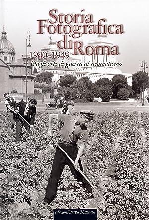 Storia fotografica di Roma. Dagli orti di guerra al neorealismo (1940-1949).