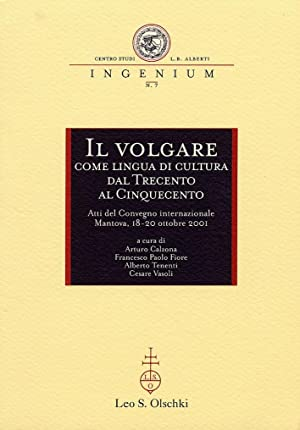 Il volgare come lingua di cultura dal Trecento al Cinquecento.: Mussini, Massimo