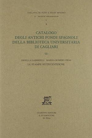 Catalogo degli antichi fondi spagnoli della Biblioteca Universitaria di Cagliari. Le stampe ...