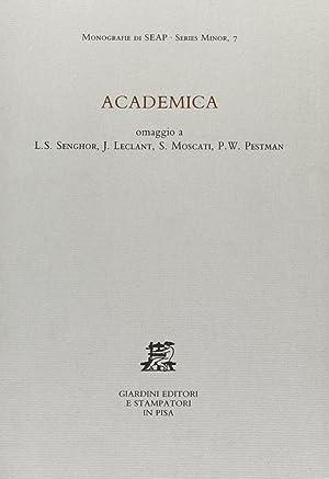 Academica. Omaggio a L. S. Senghor, J. Leclant, S. Moscati, P. W. Pestman.