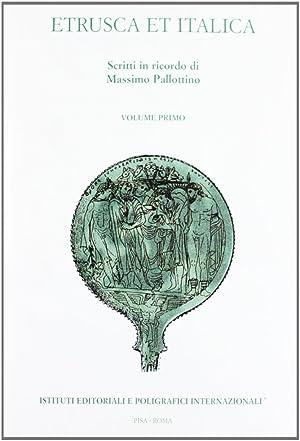Etrusca Et Italica. Scritti in Ricordo di Massimo Pallottino.: aa.vv.