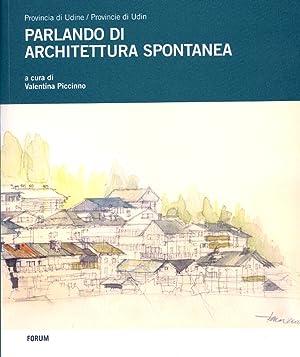 Parlando di Architettura Spontanea.