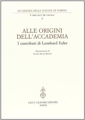 Alle origini dell'Accademia. I contributi di Leonhard Euler.: AA.VV