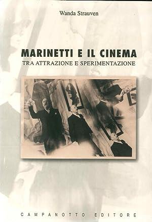 Marinetti e il cinema. Tra attrazione e sperimentazione.: Strauven, Wanda