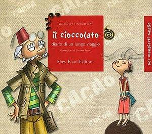 Il cioccolato. Diario di un lungo viaggio.: Marconi, Sara Mele, Francesco