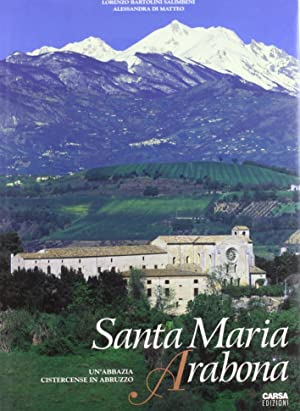 Santa Maria Arabona. Una abbazia cistercense in: Bartolini Salimbeni, Lorenzo